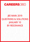 JEE Main 2019 Questions & Solutions by Resonance- January 10