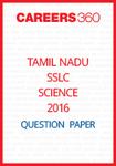 Tamil Nadu SSLC Science Model Question Papers 2016