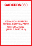 JEE Main 2019 Paper 2 Official Question Paper with Solutions - April 7