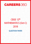 CBSE Class 12th Mathematics 2018 Compartment Question Papers (Set C) - Download Free PDF