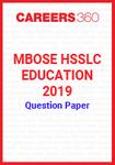 MBOSE HSSLC Education 2019 Question Papers