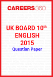 UK Board 10th English 2015 Question Paper