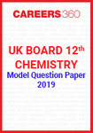 UK Board 12th Chemistry Model Question Paper 2019