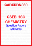 GSEB HSC Chemistry Question Papers (All Sets)