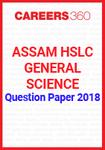 Assam HSLC General Science Question Paper 2018