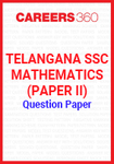 Telangana SSC Mathematics (Paper II) Question Paper