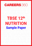 TBSE 12th Nutrition Sample Paper