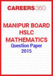 Manipur Board HSLC Mathematics Question Paper 2015