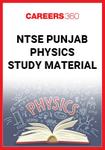 NTSE Punjab Physics Study Material