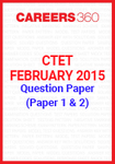 CTET 2015 Question Papers & Answer Keys – February (Paper 1 & Paper 2)