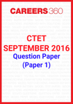 CTET 2016 Question Paper – September (Paper 1)