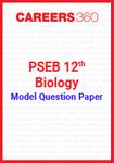 PSEB 12th Model Question Paper Biology