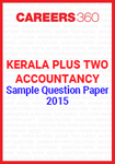 Kerala Plus Two Accountancy Sample Question Paper 2015