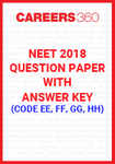 NEET 2018 Question Paper with Answer Key (Code EE, FF, GG, HH)