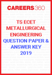 TS ECET Question Paper and Answer Key Metallurgical Engineering 2019