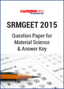 SRMGEET 2015 Question Paper for Material Science & Answer Key
