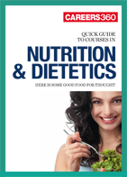 Careers360 Quick Guide to Nutrition and Dietetics