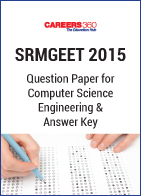 SRMGEET 2015 Question Paper for Computer Science Engineering & Answer Key
