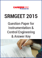 SRMGEET 2015 Question Paper for Instrumentation and Control Engineering & Answer Key