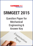 SRMGEET 2015 Question Paper for Mechanical Engineering & Answer Key