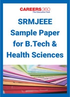 SRMJEEE Sample Paper for B.Tech & Health Sciences