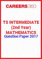 TS Intermediate (2nd year) Mathematics Question Paper 2017