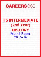 TS Intermediate (2nd year) History Model Paper 2015-16
