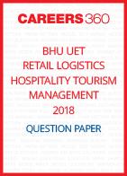 BHU UET 2018 Retail Logistics Hospitality Tourism Management Question Paper
