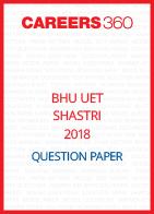 BHU UET 2018 Shastri Question Paper