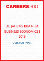 DU JAT BMS BBA N BA BUSINESS ECONOMICS I 2019 Question paper