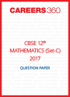 CBSE Class 12th Mathematics 2017 Question Papers (Set C) - Download Free PDF