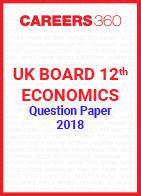 UK Board 12th Economics Question Paper 2018
