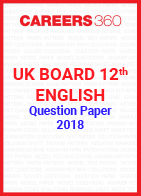 UK Board 12th English Question Paper 2018