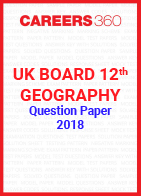 UK Board 12th Geography Question Paper 2018