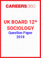 UK Board 12th Sociology Question Paper 2018