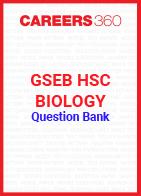 GSEB HSC Biology Question Bank