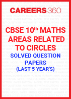Last 5 Year's CBSE 10th Maths Areas Related to Circles Solved Question Paper