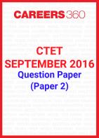 CTET 2016 Question Paper – September (Paper 2)