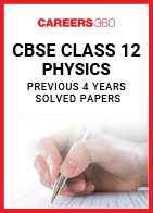 Last 4 Years CBSE Class 12 Physics Solved Papers