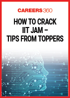 How to crack IIT JAM - Tips from Toppers