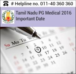 Tamil Nadu PG Medical 2016 Important Dates