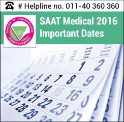 SAAT Medical 2016 Important Dates