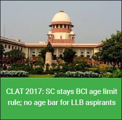 CLAT 2017: Supreme Court stays BCI age limit rule; no age bar for LLB aspirants