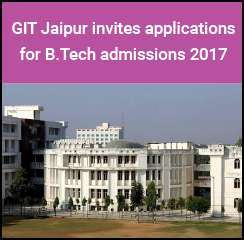 GIT Jaipur invites applications for B.Tech admissions 2017