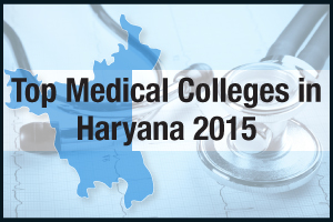 Top Medical Colleges in Haryana 2015
