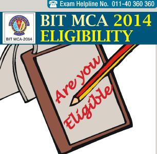 BIT MCA Entrance Exam 2014 Eligibility