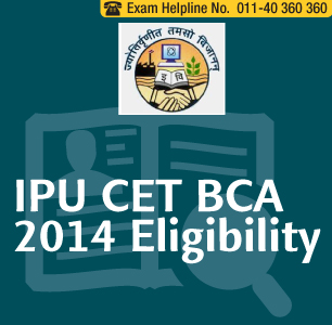 IPU CET BCA 2014 Eligibility