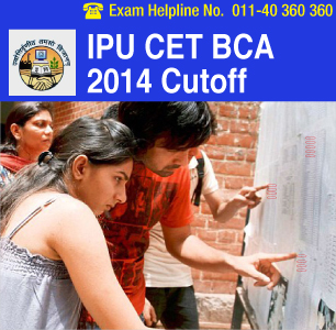 IPU CET BCA 2014 Cutoff