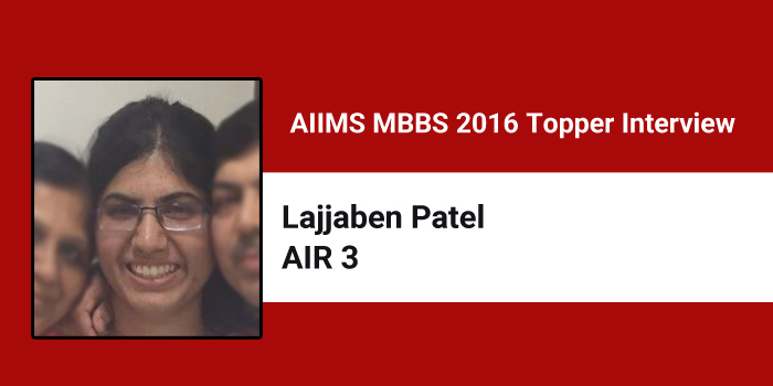 AIIMS MBBS 2016 AIR 3 Topper Interview: Be consistent in your studies and never take test pressure, says Lajjaben Patel