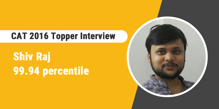 CAT 2016 Topper Interview- I took 30 mock tests by the time I appeared for CAT, says 99.94 percentiler Shiv Raj